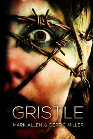 Gristle by Mark Allen and Derric Miller